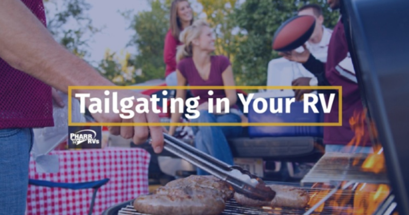 Rv Tailgating Tips Become A Master Tailgater Pharr Rvs